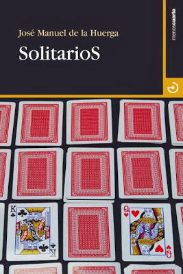 José Manuel de la Huerga, Solitarios, novelas, Editorial Menoscuarto