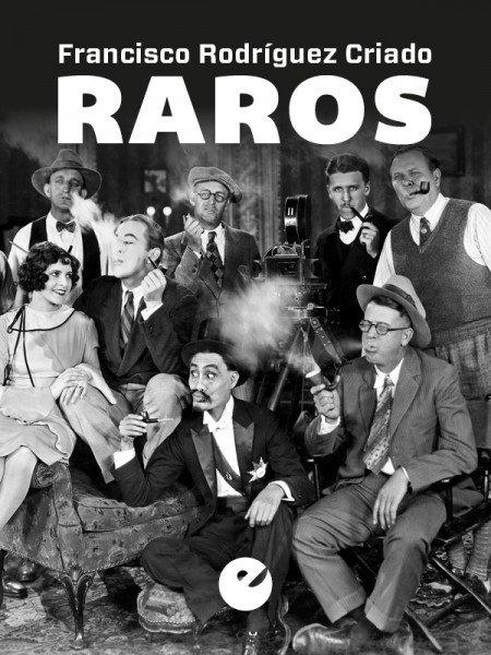 Raros, Francisco Rodríguez Criado