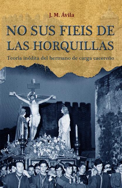 Semana Santa Cáceres, hermanos de carga, horquillas, Ávila Román