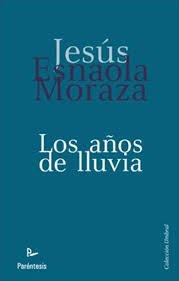 microrrelatos, Jesús Esnaola Moraza, años de la lluvia