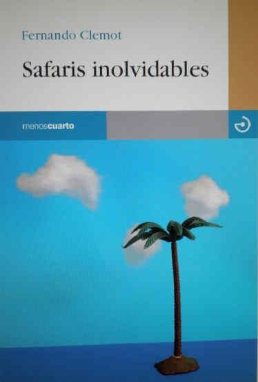 Entrevista, Fernando Clemot, Safaris inolvidables
