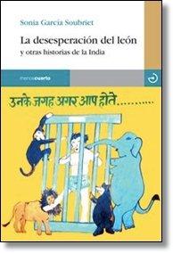 La desesperación del león (y otras historias de la India)