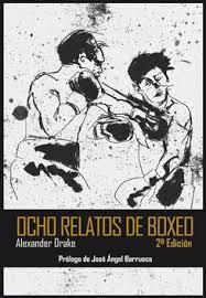 Ocho relatos de boxeo, Alexander Drake