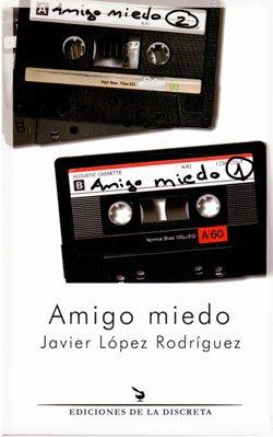 Javier López Rodríguez, Editorial La Discreta, novela