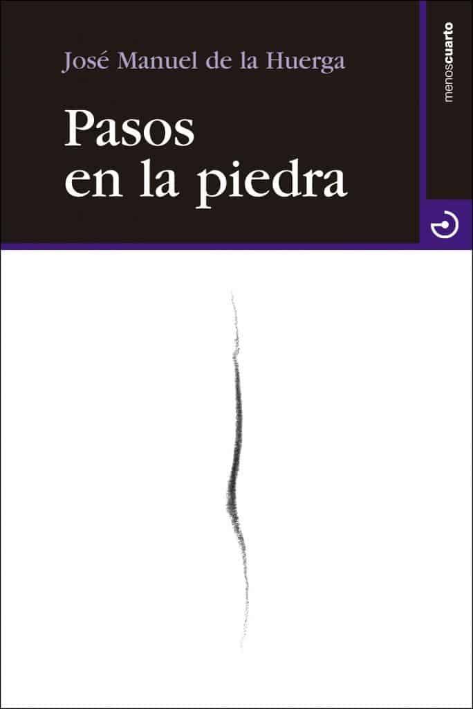 Pasos en la piedra, José Ramón de la Huerga