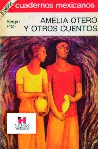 Amelia Otero y otros cuentos (Sergio Pitol)