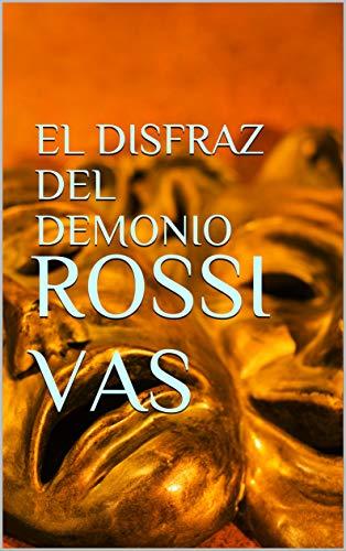 el disfraz del demonio, Rossi Vas